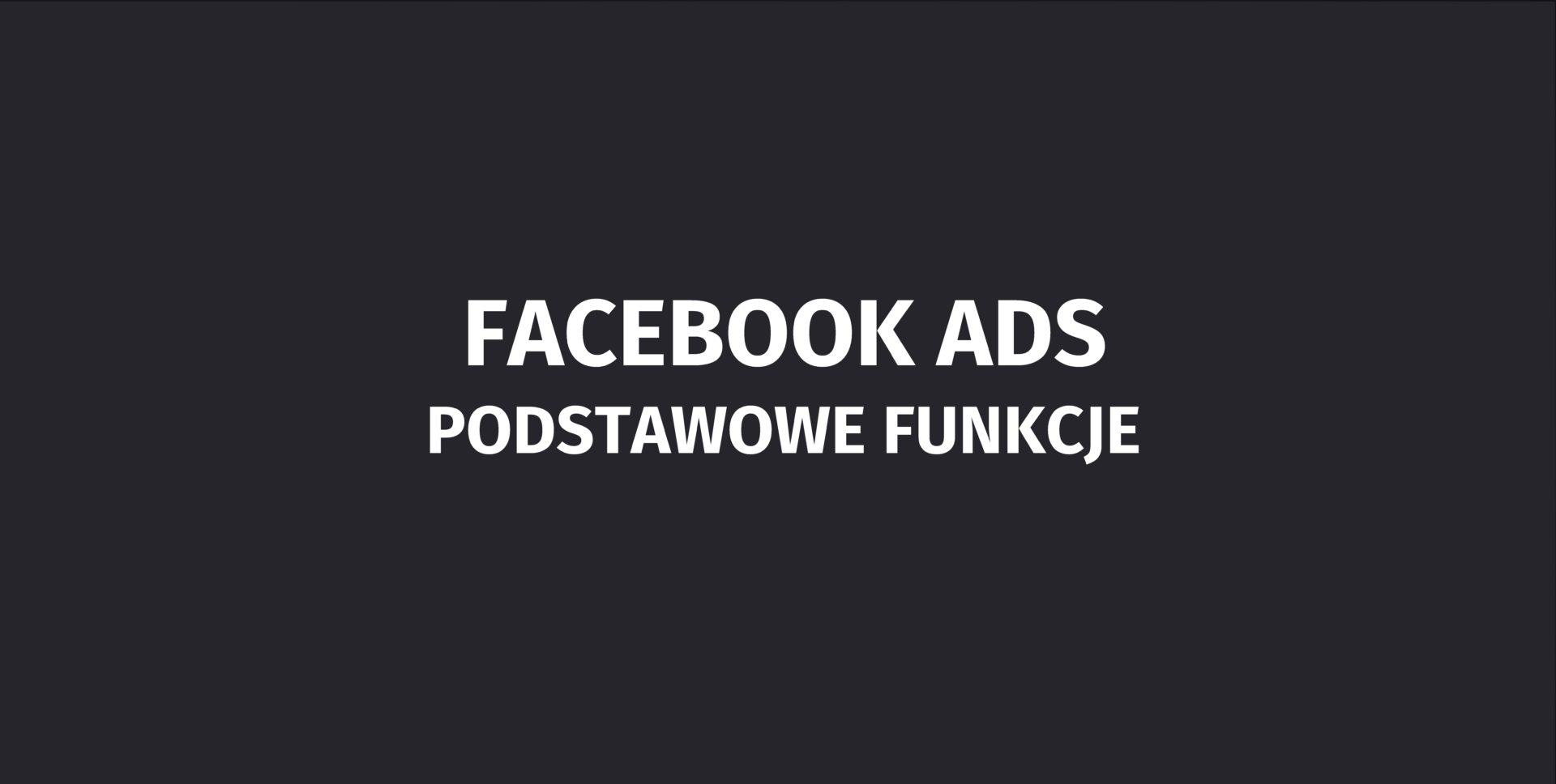 podstawowe funkcje facebook ads